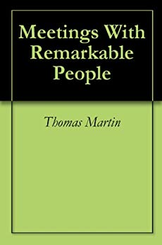 Meetings With Remarkable People by [Martin, Thomas]