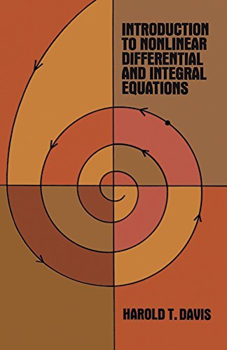 Introduction to Non-linear Differential and Integral Equations (Dover Books on Mathematics) by Harold Thayer Davis (1960-12-01)