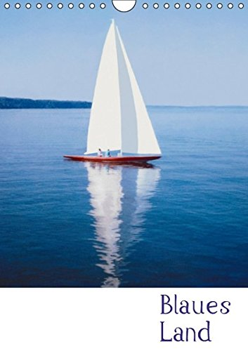 Blaues Land (Wandkalender 2016 DIN A4 hoch): Im Land der Expressionisten (Monatskalender, 14 Seiten ) (CALVENDO Natur)