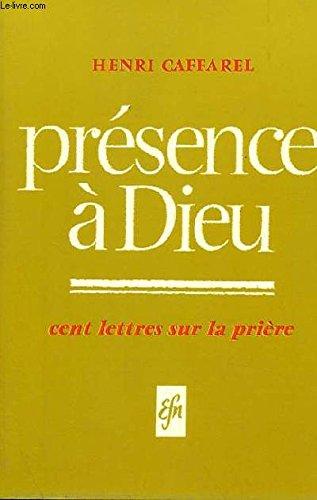 Présence à Dieu (Cent lettres sur la prière)