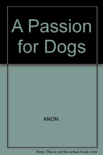 A Passion for Dogs