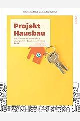 Projekt Hausbau - Das Familien-Bautagebuch für unvergessliche Bauphasenerlebnisse (#19) Taschenbuch