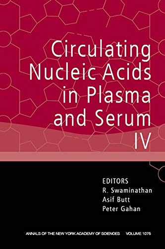 Circulating Nucleic Acids in Plasma and Serum IV, Volume 1075 (Annals of the New York Academy of Sciences, Band 1075)
