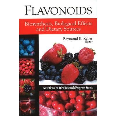 [(Flavonoids: Biosynthesis, Biological Effects and Dietary Sources)] [Author: Raymond B. Keller] published on (December, 2009)