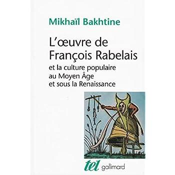 L'oeuvre de François Rabelais et la culture populaire au Moyen Age et sous la Renaissance