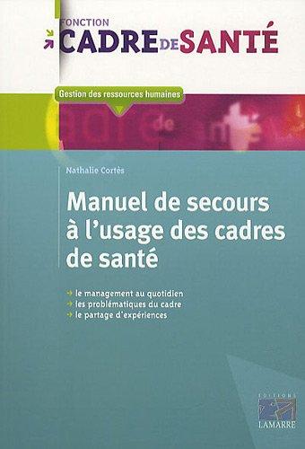 Télécharger Manuel de secours à l'usage des cadres de santé PDF Lire En Ligne