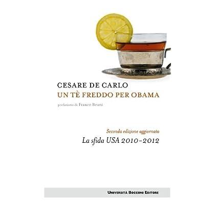 Un Tè Freddo Per Obama - Ii Edizione: La Sifda Usa 2010-2012 (Itinerari)