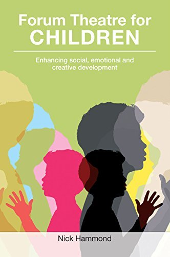 Forum Theatre for Children: Enhancing Social, Emotional and Creative Development by Nick Hammond (2015-04-20)
