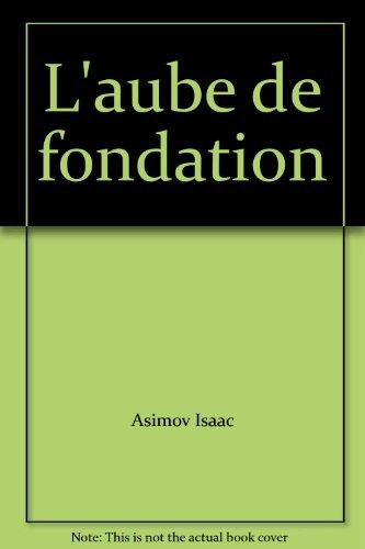 L'Aube de fondation. Roman