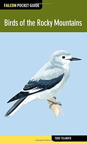 Birds of the Rocky Mountains (Falcon Pocket Guides) by Todd Telander (2014-06-03)