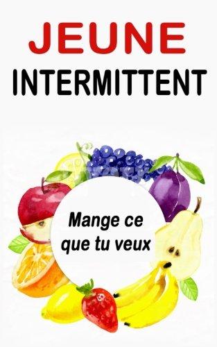 Jeûne Intermittent: Mange ce que tu veux par Manon Durand