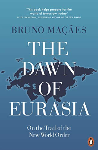 The Dawn Of Eurasia por Maçães Bruno