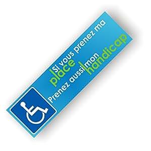 Autocollants Place réservée Handicapé - Si vous prenez ma place prenez aussi mon handicap - Lot de 20