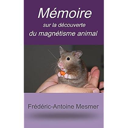 Mémoire sur la découverte du magnétisme animal