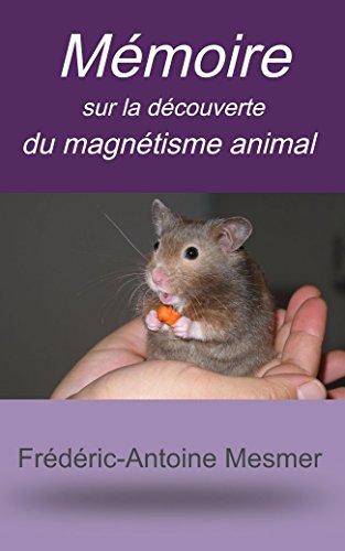 Mémoire sur la découverte du magnétisme animal par Frédéric-Antoine Mesmer