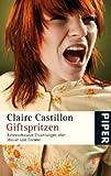 Giftspritzen: Rabenschwarze Ezählungen über Mütter und Töchter - Claire Castillon