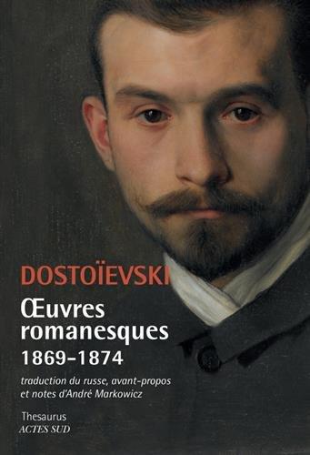 Oeuvres romanesques 1869-1874 : L'Eternel mari ; Les Démons ; Bobok ; Petites images ; Le Quémandeur ; Petites images (en voyage) par Fedor Mihailovic Dostoevskij