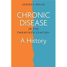 Chronic Disease in the Twentieth Century – A History