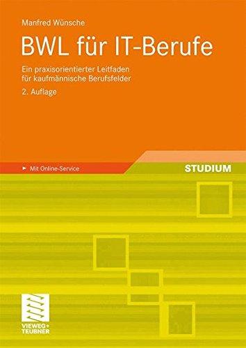 BWL Für IT-Berufe: Ein Praxisorientierter Leitfaden für Kaufmännische Berufsfelder (German Edition)