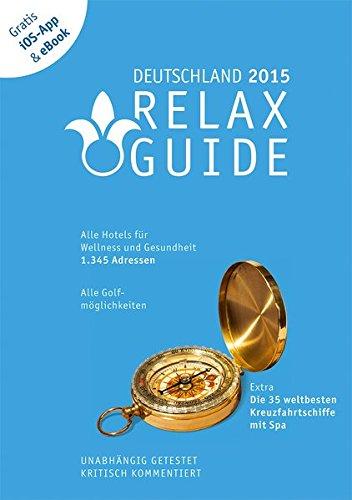 RELAX Guide 2015 Deutschland, kritisch getestet: alle Wellness- und  Gesundheitshotels. GRATIS: Foto iOS-App & eBook, PLUS: Kreuzfahrten im Test: Der ... im Test, GRATIS: Foto iOS-App und eBook