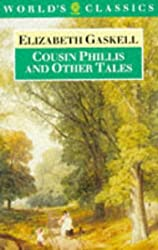 Cousin Phillis and Other Tales (World's Classics) by Elizabeth Gaskell (1981-09-17)