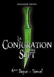 La Conjuration des Sept: 4ème Dague, Samuel (Présages t. 1)