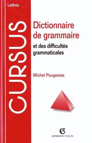 Dictionnaire de grammaire et des difficultés grammaticales par Michel Pougeoise