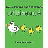 Nous n'avons pas abandonné : Livre d'images pour enfants Français-Thaïlandais Thaï (Édition bilingue)