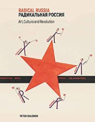 Radical Russia: Culture, Art and Revolution
