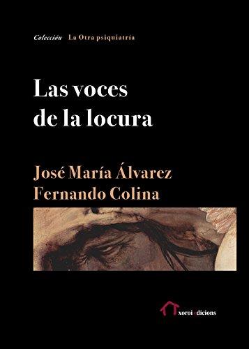 Las voces de la locura (La Otra psiquiatría) de [Álvarez, José María