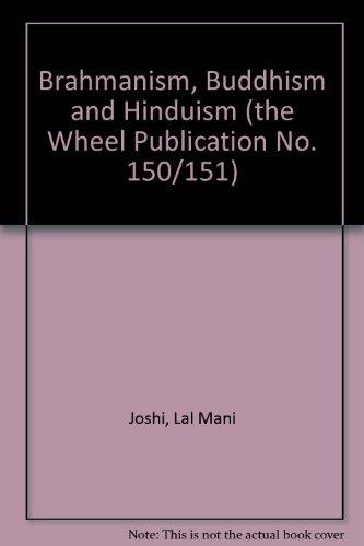 Brahmanism, Buddhism and Hinduism.