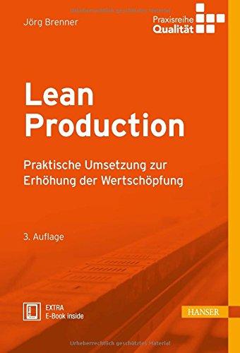 Lean Production: Praktische Umsetzung zur Erhöhung der Wertschöpfung