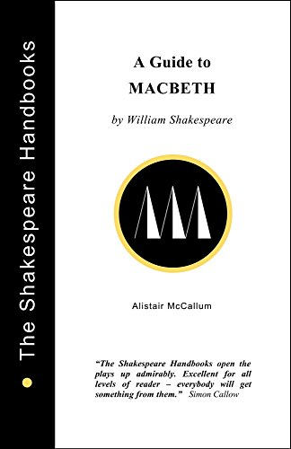 A Guide to Macbeth (The Shakespeare Handbooks Book 2) (English Edition)