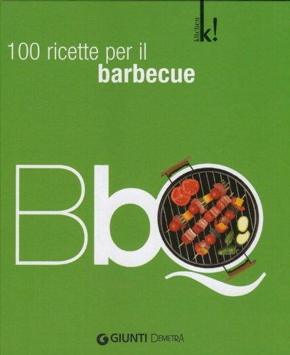 BBQ. 100 ricette per il barbeque