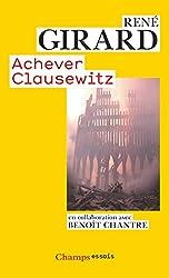 Achever Clausewitz : Entretiens avec Benoît Chantre