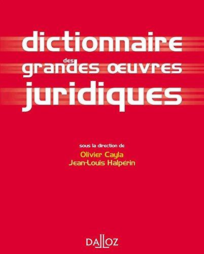 Dictionnaire des grandes oeuvres juridiques - 1ère éd.: Dictionnaires Dalloz par Olivier Cayla, Jean-Louis Halpérin