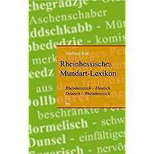 Rheinhessisches Mundart-Lexikon: Rheinhessisch-Deutsch, Deutsch-Rheinhessisch. Ein heiteres Glossar mit über 2400 Ausdrücken, Schimpfwörtern und Redewendungen by Hartmut Keil (2009-06-23)