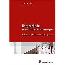 Untergründe aus Sicht des Parketts- und Bodenlegers: Prüfpflichten / Schadensbilder / Verlegefehler