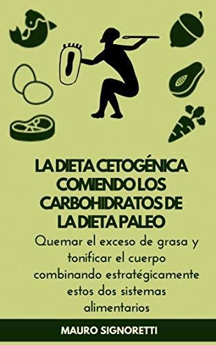 La dieta cetogénica comiendo los carbohidratos de la Dieta Paleo: Perder peso para siempre, sin excusas y sin perder la cabeza (Jóvenes para siempre nº 10) por Mauro Signoretti