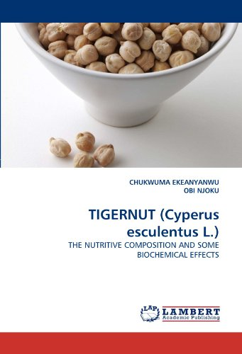 TIGERNUT (Cyperus esculentus L.): THE NUTRITIVE COMPOSITION AND SOME BIOCHEMICAL EFFECTS
