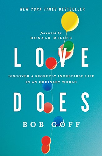 love-does-discover-a-secretly-incredible-life-in-an-ordinary-world