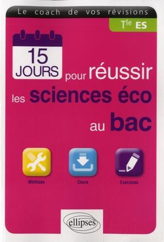15 jours pour réussir les sciences éco au bac Tle ES par Vincent Clément