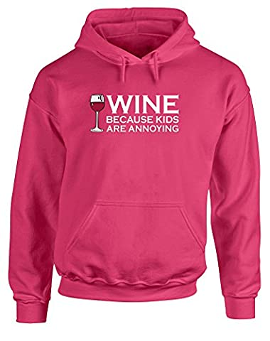 Wine, Because Kids Are Annoying, Hoodie Imprimé - Rose/Blanc/Transfert M = 96-101 cm