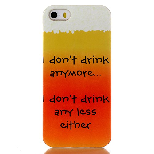 iPhone 5 Silicone Case,iPhone SE Coque - Felfy Ultra Slim Mince Flexible Souple Soft Gel Case Cover Apple iPhone 5/5S/SE Coque Housse Coloré Motifs Peint Protection TPU Case Cover Apple iPhone 5/5S/SE I Don't Drink Anymore