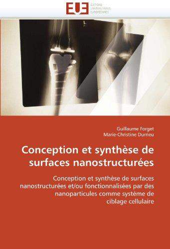 Conception et synthèse de surfaces nanostructurées: Conception et synthèse de surfaces  nanostructurées et/ou fonctionnalisées par des  nanoparticules ... de  ciblage cellulaire (Omn.Univ.Europ.)