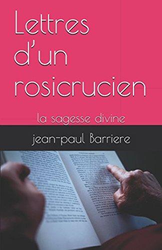 Lettres dun rosicrucien: la sagesse divine