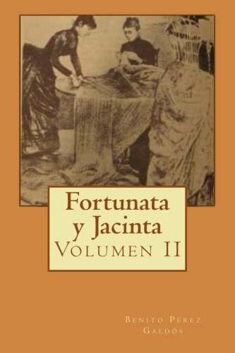 Fortunata y Jacinta: Volumen II: Volume 2