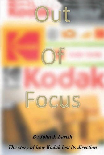 out-of-focus-the-story-of-how-kodak-lost-its-direction-english-edition