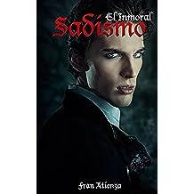 Sadismo: El Inmoral (Depravados y Salvajes nº 2)