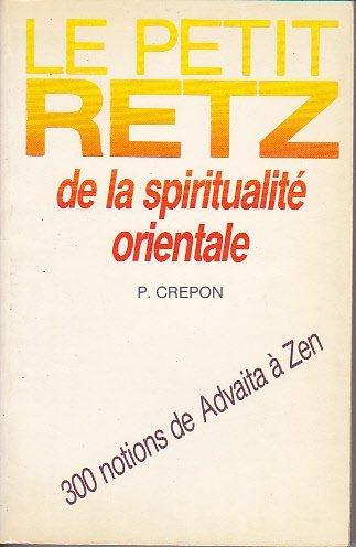 Le petit Retz de la spiritualité orientale par Pierre Crépon